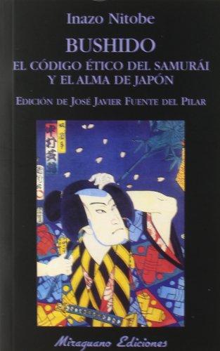 Bushido. El código ético del samurái y el alma de Japón (Libros de los Malos Tiempos)