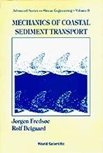 Mechanics Of Coastal Sediment Transport (Advanced Series on Ocean Engineering) by J??rgen Freds??e (1992-11-02)