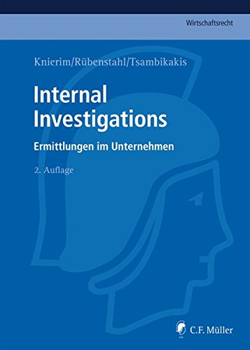 Internal Investigations: Ermittlungen im Unternehmen (C.F. Müller Wirtschaftsrecht)