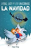 Lydia, Lucy y los Unicornios Salvan la Navidad: Libro infantil juvenil sobre Papá Noel -...