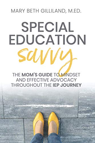 Compare Textbook Prices for Special Education Savvy: The Mom's Guide to Mindset and Effective Advocacy Throughout the IEP Journey  ISBN 9781098356538 by Gilliland, Mary Beth