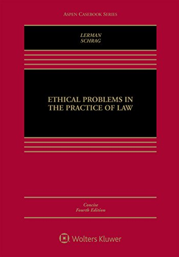 Compare Textbook Prices for Ethical Problems in the Practice of Law Concise Version Aspen Casebook 4 Edition ISBN 9781454891284 by Lisa G. Lerman,Philip G. Schrag