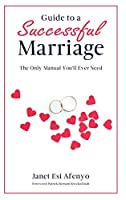 Guide to a Successful Marriage: The Only Manual You'll Ever Need
