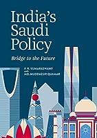 India's Saudi Policy: Bridge to the Future
