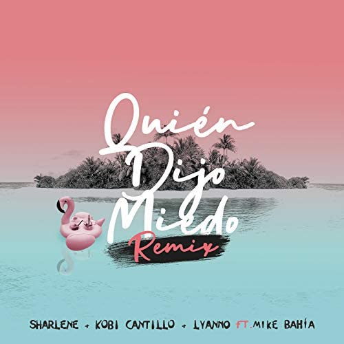 Sharlene, Lyanno & Kobi Cantillo feat. Mike Bahía