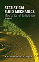 Statistical Fluid Mechanics, Volume II: Mechanics of Turbulence (Dover Books on Physics)