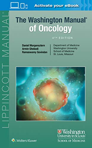Compare Textbook Prices for The Washington Manual of Oncology Fourth Edition ISBN 9781975153458 by Govindan MD, Ramaswamy,Morgensztern, Daniel