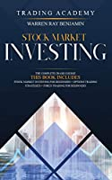 Stock Market Investing: 3 books in 1- The Complete Crash Course - Stock Market Investing for beginners + Options Trading STrategies + Forex Trading for beginners