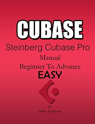 CUBASE - Steinberg Cubase Pro: (Manual BASIC TO ADVANCED) EASY