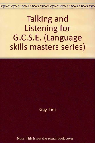 Talking and Listening for G.C.S.E. (Language skills masters series)