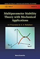 Multiparameter Stability Theory With Mechanical Applications (Series on Stability, Vibration and Control of Systems, Series A Vol. 13)