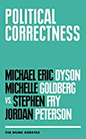 Political Correctness: Dyson and Goldberg Vs. Fry and Petrson (The Munk Debates)