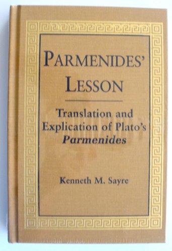 Parmenides' Lesson: Translation and Explication of Plato's Parmenides