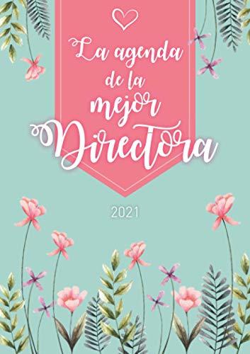 La agenda de la mejor directora: Agenda Personalizada 2021   Semanal de Enero a Diciembre   formato A5   124 páginas   Regalo para todas las mujeres ... abuelita, hermana, tía, amiga, colega...