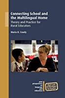Connecting School and the Multilingual Home: Theory and Practice for Rural Educators (New Perspectives on Language and Education)