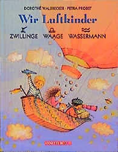 Wir Luftkinder: Zwillinge. Waage. Wassermann