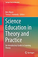 Science Education in Theory and Practice: An Introductory Guide to Learning Theory (Springer Texts in Education)