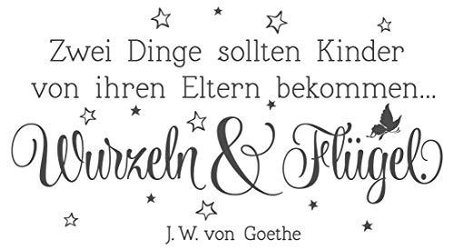 dekodino® Wandtattoo Spruch Zitat Zwei Dinge sollten Kinder bekommen - Goethe