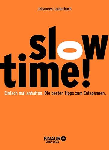 Slowtime!: Einfach mal anhalten