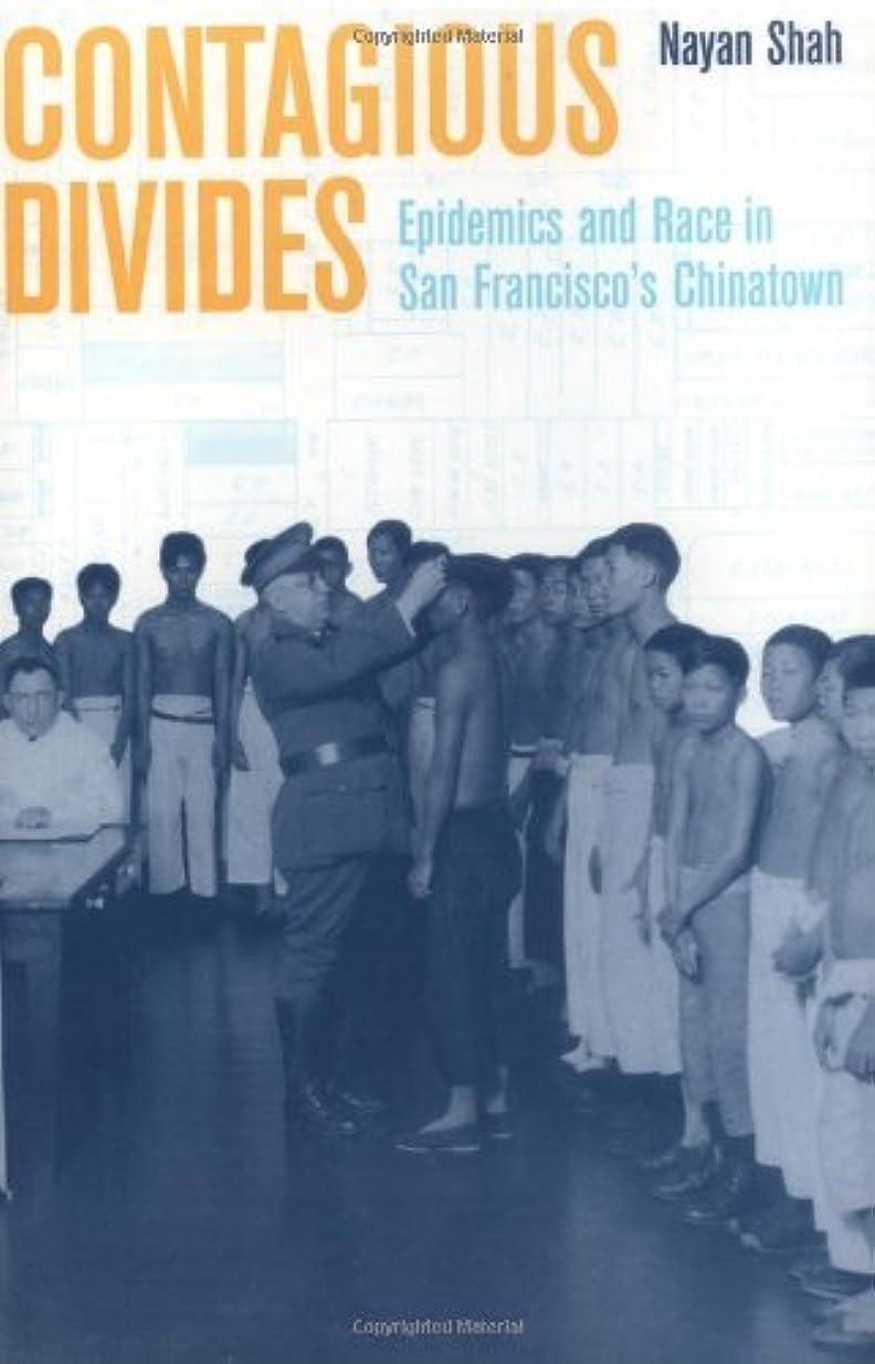 特殊グリット糞Contagious Divides: Epidemics and Race in San Francisco's Chinatown (American Crossroads Book 7) (English Edition)