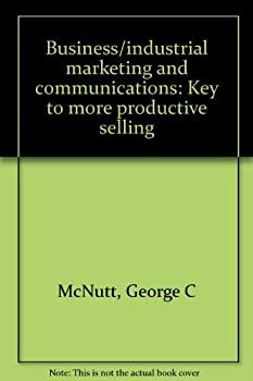 Paperback Business/Industrial Marketing and Communications: Key to More Productive Selling Book
