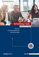 Verhandlungs-Tools: Effiziente Verhandlungstechniken im Business-Alltag