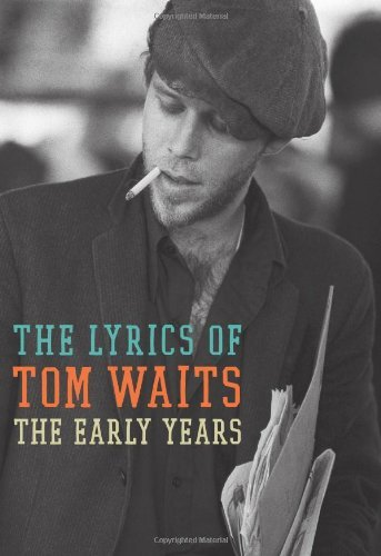 The Early Years: The Lyrics of Tom Waits 1971-1983 (English Edition)