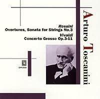 Toscanini : Rossini Overtures, Vivaldi Concerto Grosso by Arturo Toscanini