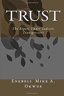 Trust: The Rigors Under Sadistic Transgressors