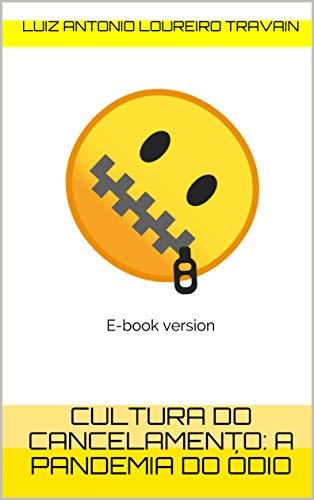 Cultura do cancelamento: a pandemia do ódio: E-book version