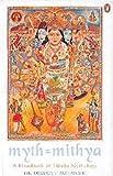 Myth = Mithya - A Handbook of Hindu Mythology