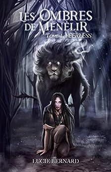 Les Ombres de Ménélir: Peerless par [Lucie Bernard]