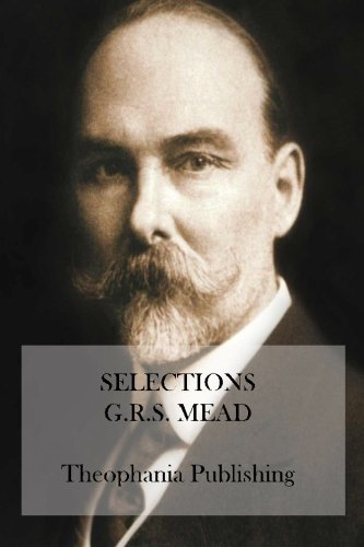 Selections: Essays of G.R.S. Mead