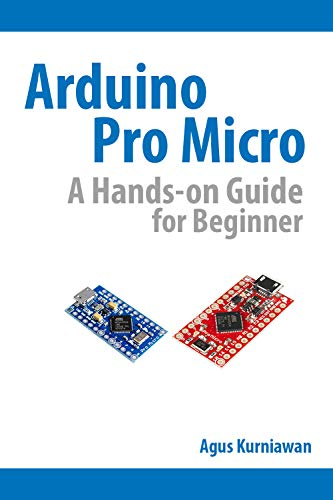 Arduino Pro Micro A Hands-On Guide for Beginner (English Edition)