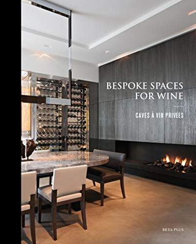 Bespoke Spaces for Wine: Caves à vin privées (BETA PLUS)