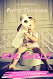 Potty Training For Girls: Quick & Easy Guide to Potty Training in a Weekend (English Edition)
