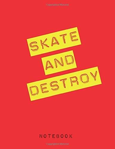 Skate and Destroy: Notebook / journal  to write in and record your thoughts.