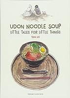 Udon Noodle Soup: Little Tales for Little Thimgs