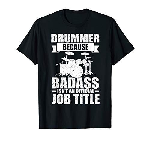 Badass Is A Job Title Lustige Drummer Sprüche T-Shirt