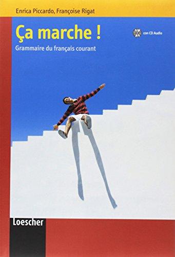 Ça marche! Grammaire du français courant. Per le Scuole superiori. Con CD Audio. Con espansione online