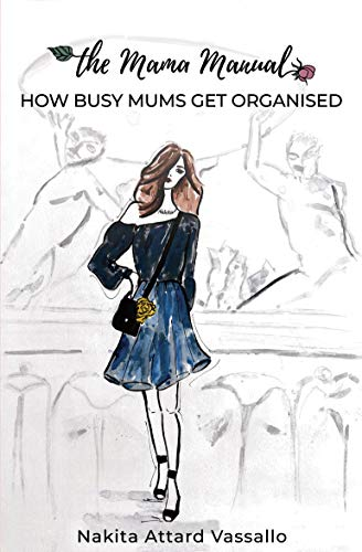 the Mama Manual - How busy mums get organised (English Edition)