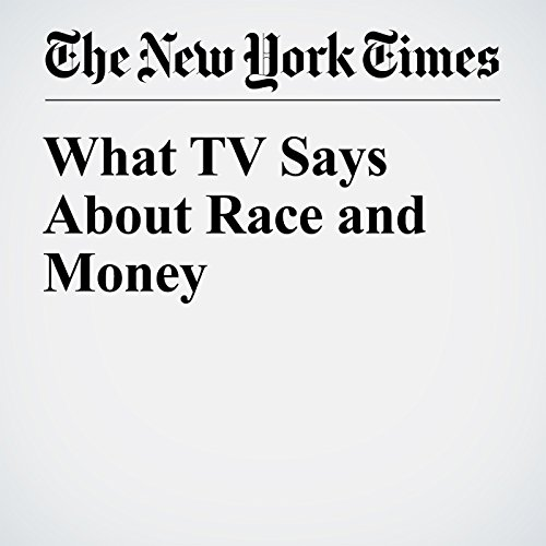 What TV Says About Race and Money cover art