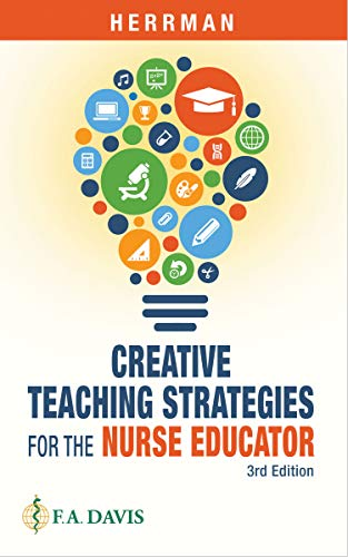 Compare Textbook Prices for Creative Teaching Strategies for the Nurse Educator Third Edition ISBN 9780803694057 by Herrman RN  PhD  ANEF  FAAN, Judith W.