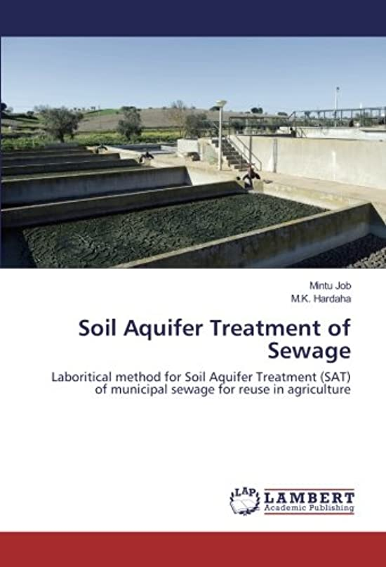 大理石経歴重要性Soil Aquifer Treatment of Sewage: Laboritical method for Soil Aquifer Treatment (SAT) of municipal sewage for reuse in agriculture