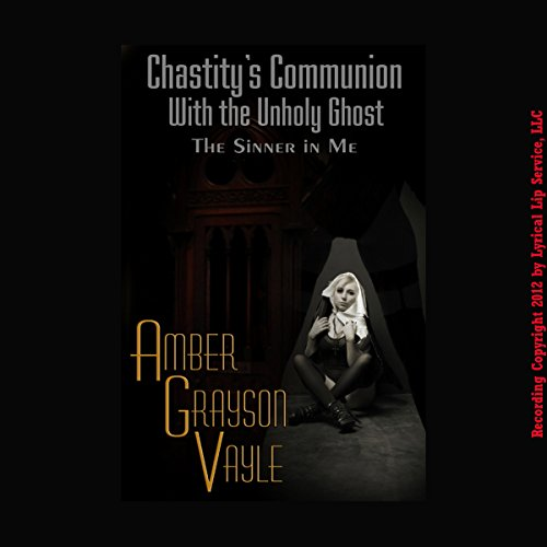 Chastity's Communion with the Un-Holy Ghost audiobook cover art