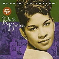 Rockin' in Rhythm: The Best of Ruth Brown by Ruth Brown (1996-02-01)