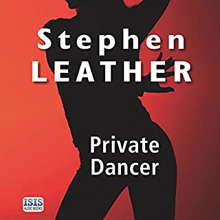 Private Dancer                   By:                                                                                                                                 Stephen Leather                               Narrated by:                                                                                                                                 David Thorpe,                                                                                        Jilly Bond                      Length: 11 hrs and 30 mins     15 ratings     Overall 4.5