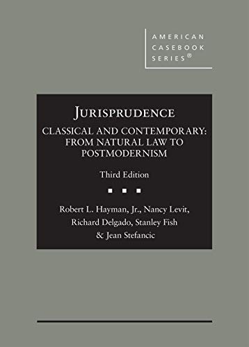 Compare Textbook Prices for Jurisprudence, Classical and Contemporary: From Natural Law to Postmodernism American Casebook Series 3 Edition ISBN 9781640202801 by Hayman  Jr., Robert,Levit, Nancy,Delgado, Richard,Fish, Stanley,Eakin, Alice,Stefancic, Jean
