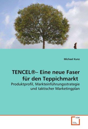 TENCEL®- Eine neue Faser für den Teppichmarkt: Produktprofil, Markteinführungsstrategie und taktischer Marketingplan