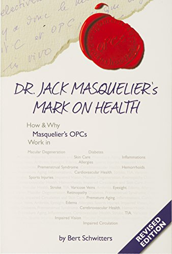 OPCs, Dr. Jack Masquelier's Mark on Health: Revised Edition (English Edition)